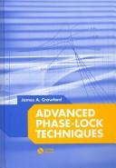 Cover of: Advanced Phase-Lock Techniques (Artech House Microwave Library) | James A. Crawford