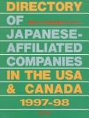 Cover of: Directory of Japanese-Affiliated Companies in the U. S. A. and Canada, 1997-98 (Directory, Japanese-Affiliated Companies in USA and Canada/Beikoku Kanada Nikkei Kigyo Dairekutori)