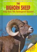 Cover of: The Bighorn Sheep: Help Save This Endangered Species! (Saving Endangered Species)