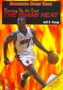 Cover of: Burning Up the Court: The Miami Heat (Sensational Sports Teams)
