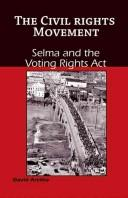 Selma and the Voting Rights Act (The Civil Rights Movement) by David Aretha