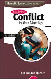 Cover of: Resolving Conflict in Your Marriage (Family Life Homebuilders Couples (Group)) | Bob Horner, Jan Horner