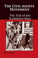 Cover of: The Trial of the Scottsboro Boys (The Civil Rights Movement)