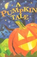 Cover of: A Pumpkin Tale