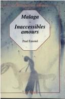 Cover of: Malaga-inaccessibles amours