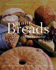 Cover of: Whole Grain Breads by Machine or Hand