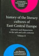 Cover of: History of the Literary Cultures of East-central Europe