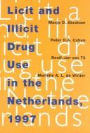 Cover of: Licit and Illicit Drug Use in the Netherlands, 1997 | Manja Abraham