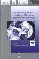 Cover of: Implementing secure healthcare telematics applications in Europe |
