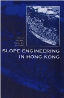 Cover of: Slope engineering in Hong Kong