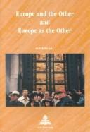 Cover of: Europe and the Other and Europe As the Other (Multiple Europes)
