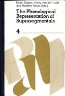 Cover of: The Phonological Representation of Suprasegmentals | Koen Bogers