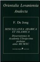 Cover of: Miscellanea Arabica Et Islamica. Dissertationes in Academia Ultrajectina Prolatea Anno MCMXC.