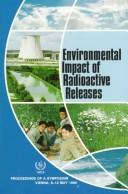 Cover of: Environmental impact of radioactive releases