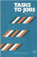 Cover of: Tasks to Jobs | International Labour Office.
