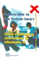 Cover of: Unbearable to the Human Heart
