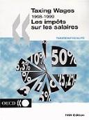 Cover of: Taxing Wages 1998/1999 | Organisation for Economic Co-operation and Development