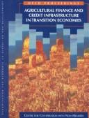 Cover of: Agricultural Finance and Credit Infrastructure in Transition Economies