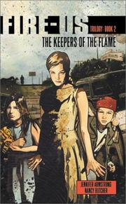 Cover of: The Keepers of the Flame (Fire-Us, #02) | Jennifer Armstrong, Nancy Butcher