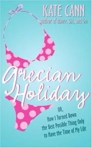 Cover of: Grecian holiday or, how I turned down the best possible thing only to have the time of my life