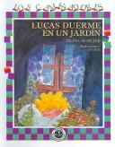 Cover of: Lucas Duerme En Un Jardin/ Lucas Sleeps in a Garden (Los Caminadores / the Travellers)