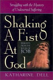 Cover of: Shaking a fist at God | Katharine J. Dell