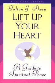 Lift up your heart by Fulton J. Sheen