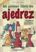 Cover of: Mi Primer Libro De Ajedrez/ My First Book of Chess