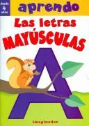 Cover of: Aprendo las letras mayusculas/ I Learn the Capital Letters (Aprendo/ Learn)
