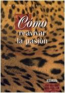 Cover of: Como Reavivar La Pasion