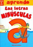Cover of: Aprendo las letras minusculas/ I Learn the Lowercase Letters (Aprendo/ Learn)