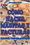 Cover of: Como Hacer Masitas Y Facturas