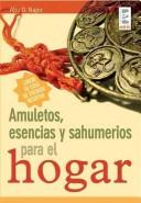 Cover of: Amuletos, Esencias Y Sahumerios Para El Hogar/ Amulets, Essence and Insence for the Home (Lo Sobrenatural Y Lo Oculto / the Supernatural and the Occult)