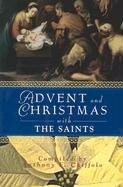 Cover of: Advent and Christmas With the Saints | Anthony F. Chiffolo