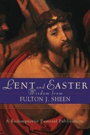 Cover of: Lent and Easter Wisdom from Fulton J. Sheen: Daily Scripture and Prayers Together With Sheen's Own Words (Redemptorist Pastoral Publication)