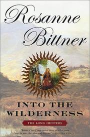 Cover of: Into the wilderness | Rosanne Bittner