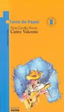 Cover of: Catire Valentin (Coleccion Torre De Papel. Torre Azul)