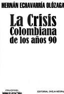 Cover of: La Crisis Colombiana de Los A~nos 90