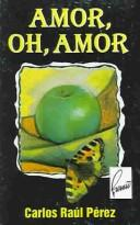 Cover of: Amor, oh, amor
