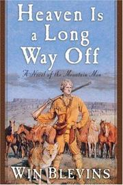 Cover of: Heaven is a long way off | Win Blevins