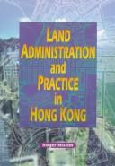Cover of: Land Administration and Practice in Hong Kong