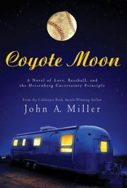 Cover of: Coyote moon | Miller, John A.