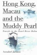 Cover of: Hong, Kong, Macau and the Muddy Pearl