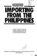 Cover of: Importing from the Philippines | Trade Media Ltd