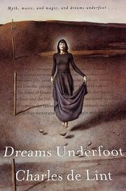 Cover of: Dreams Underfoot | Charles de Lint