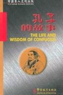 Cover of: The Life and Wisdom of Confucius (Chinese Sages)