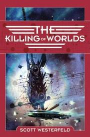 Cover of: The Killing of Worlds: Book Two of Succession