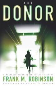 Cover of: The donor | Robinson, Frank M.