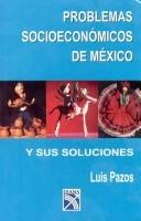 Cover of: Problemas Socioeconomicos De Mexico/socioeconomic Problems of Mexico by Luis Pazos