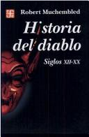 Cover of: Historia Del Diablo (Historia) by Robert Muchembled